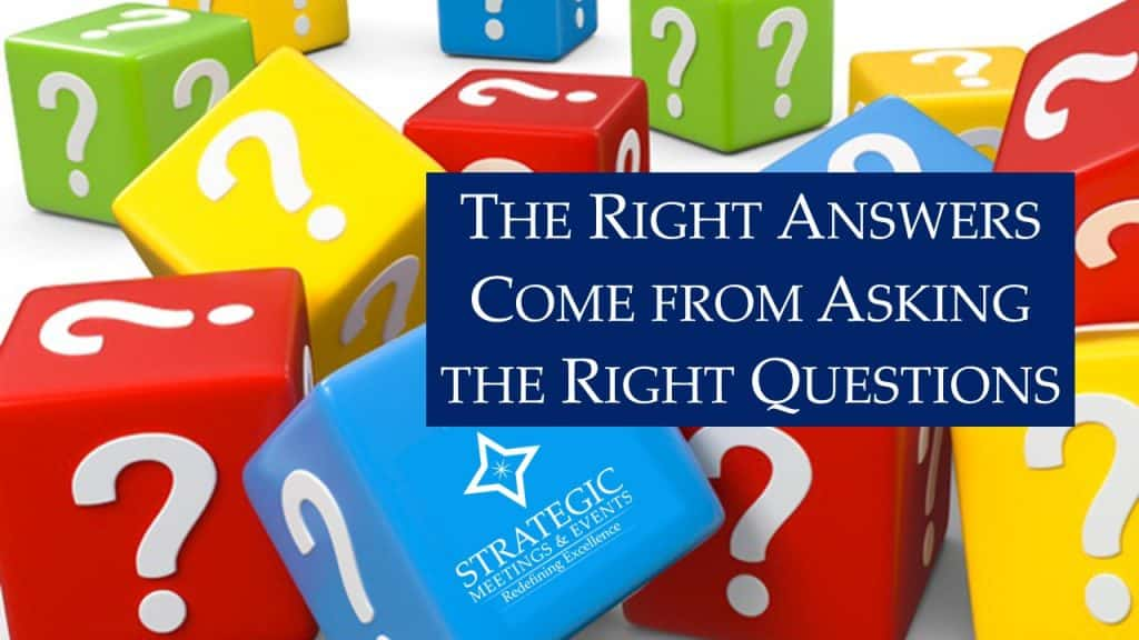 While there is no magic wand that will transform your work world overnight, if you start thinking strategically, many of the challenges you currently face will significantly decrease if not disappear altogether. The Right Answers Come from Asking the Right Questions