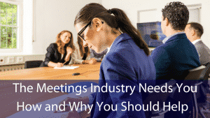 the-meetings-industry-needs-you-how-and-why-you-should-help