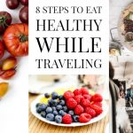 8-steps-to-eat-healthy-while-traveling