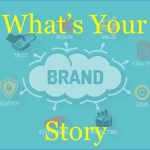 telling-your-brands-story.-a-catchy-phrase-or-a-critical-event-element-life-lived-strategically